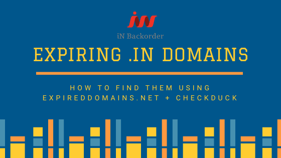 Expiring .in Domains - How to find them using ExpiredDomains.net + CheckDuck